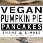 vegan pumpkin pie pancakes