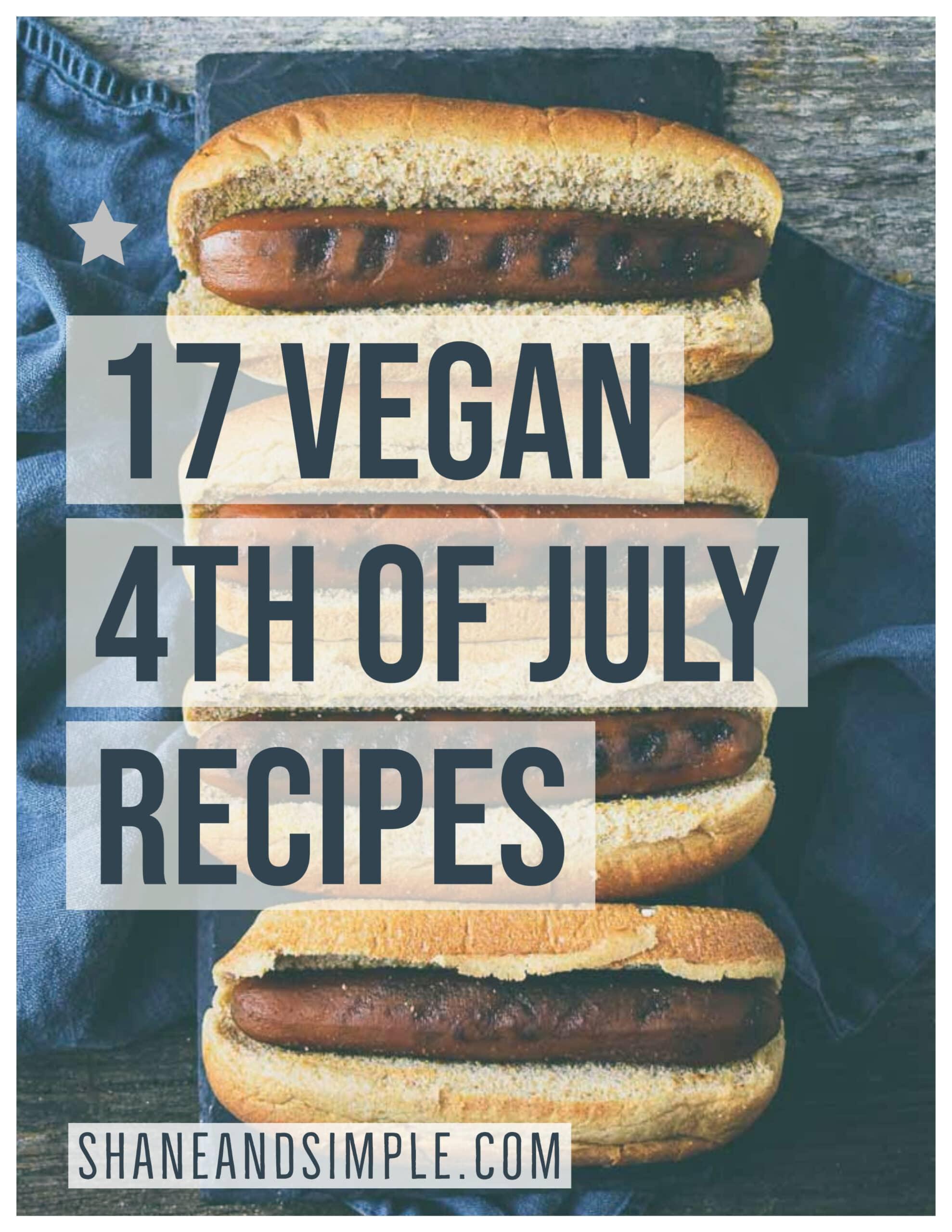 17 Vegan 4th Of July Recipes Shane Simple