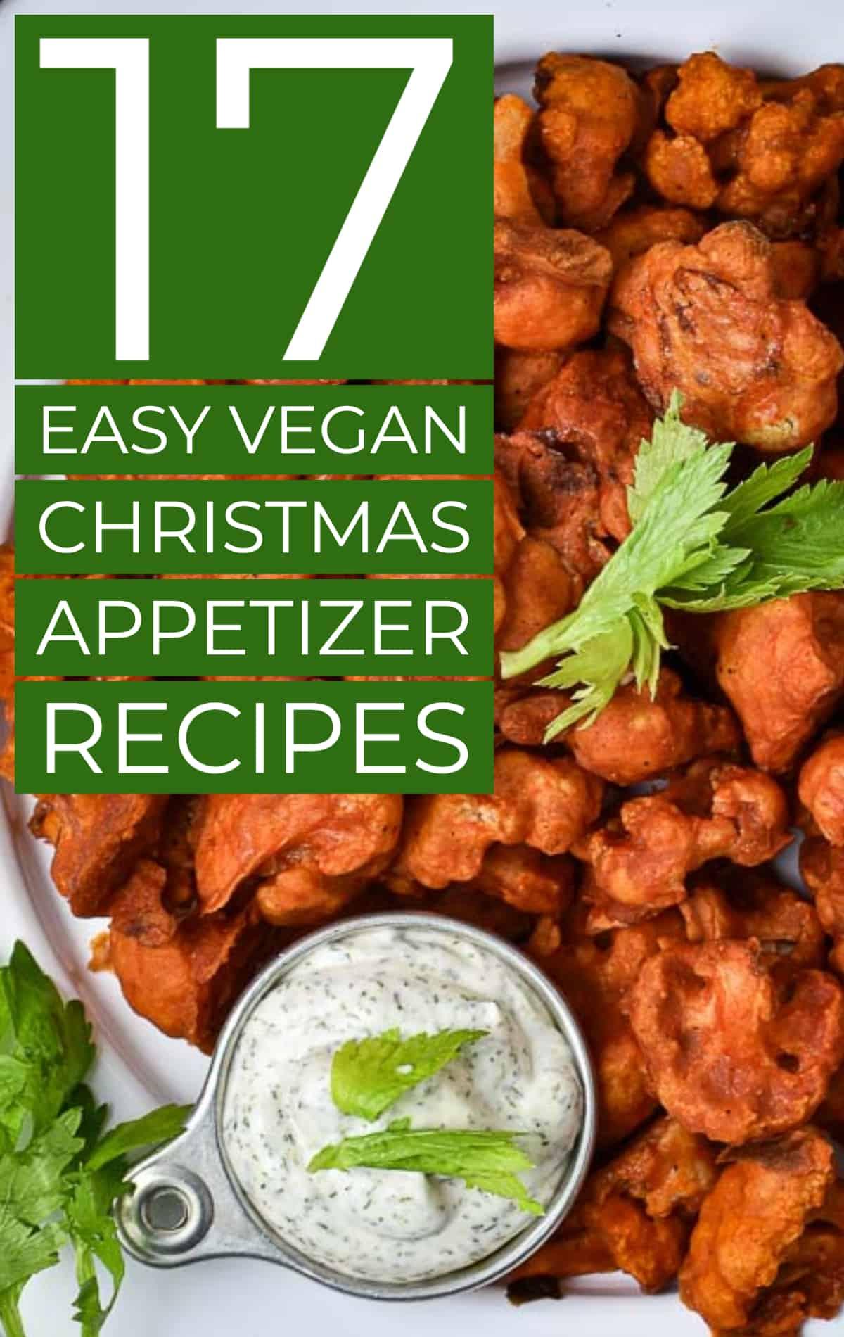 17 easy vegan Christmas appetizer recipes.