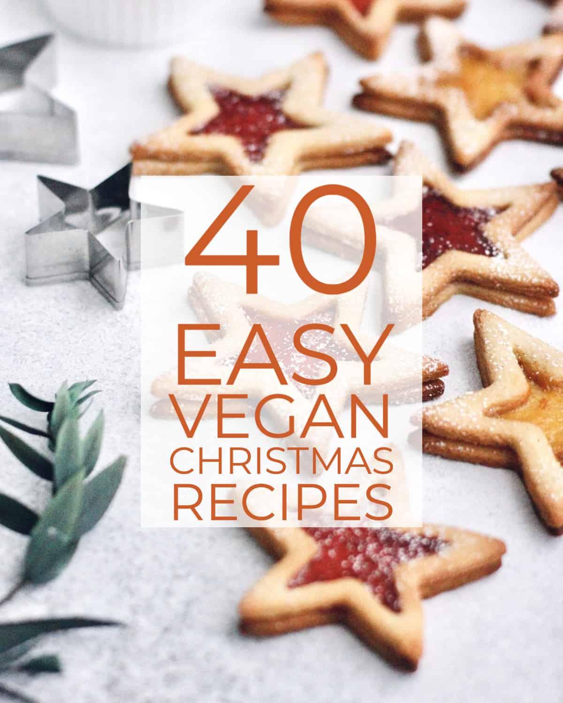 40 easy vegan Christmas recipes.