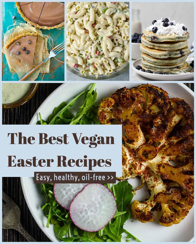 The best vegan easter recipes.