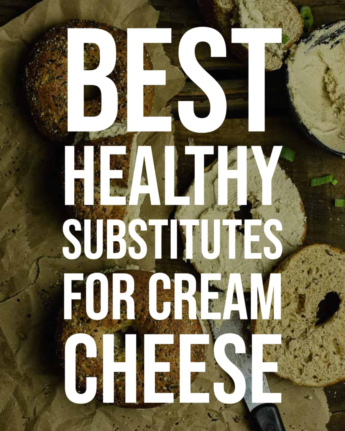 best healthy substitutes for cream cheese.